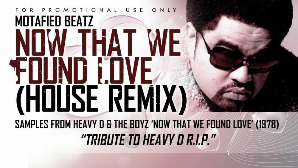 Heavy D – Now that we found love (Motafied Beatz House remix)
