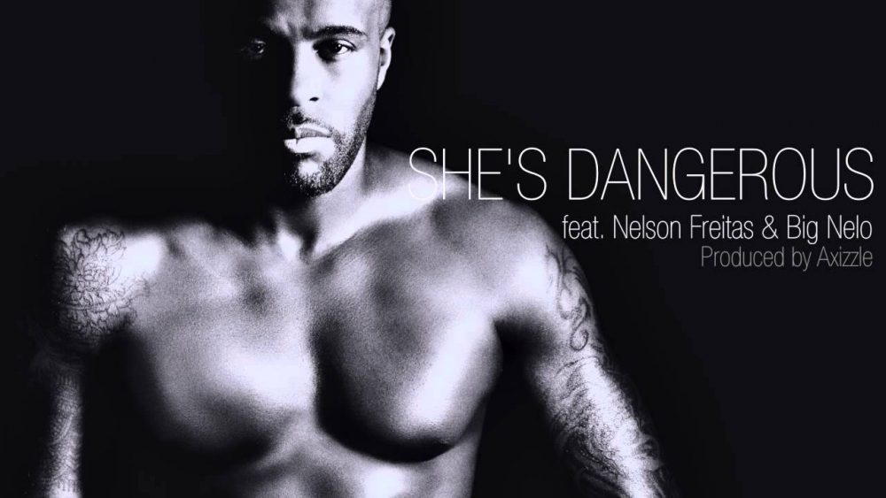 Kaysha ft. Nelson Freitas & Big Nelo – She's Dangerous
