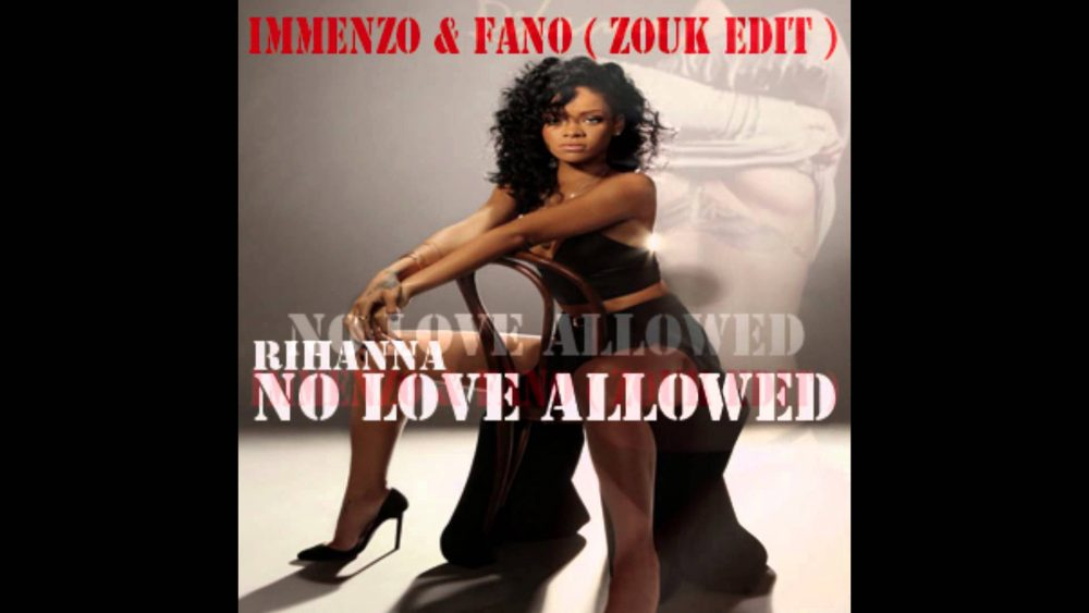 Rihanna – No Love Allowed (Immenzo & Fano Zouk Edit)