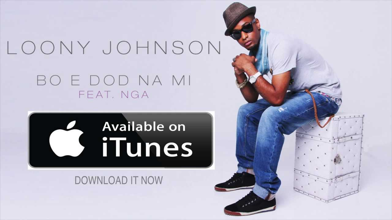 LOONY JOHNSON FT NGA – BO É DOD NA MI