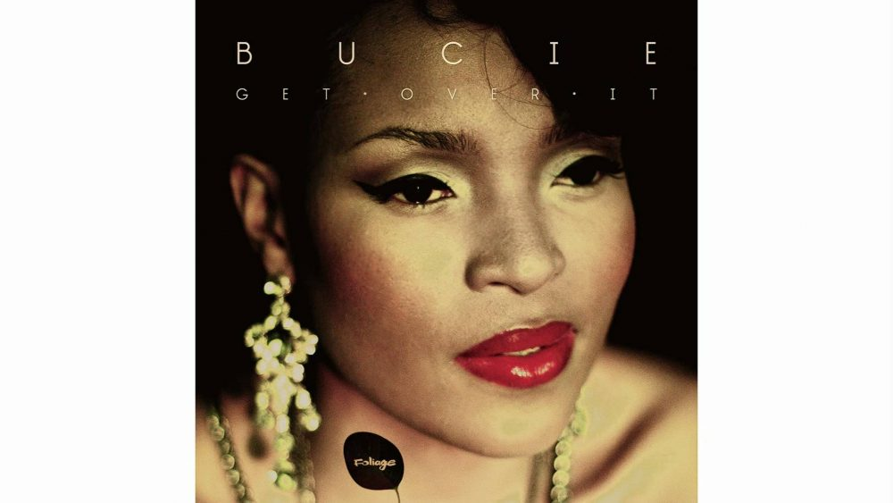 Bucie – Get Over It