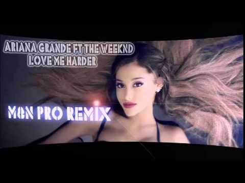 Ariana Grande ft. The Weeknd – Love Me Harder (M&N PRO REMIX)