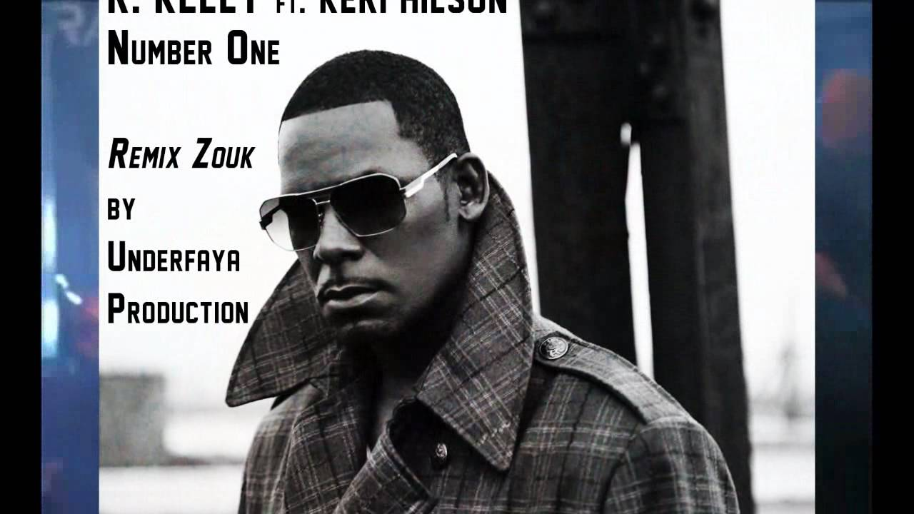 R. Kelly Feat. Keri Hilson – Number One(Remix Zouk Kizomba)