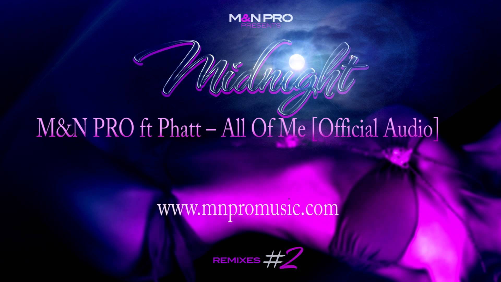 M&N PRO ft. Phatt  – All Of Me