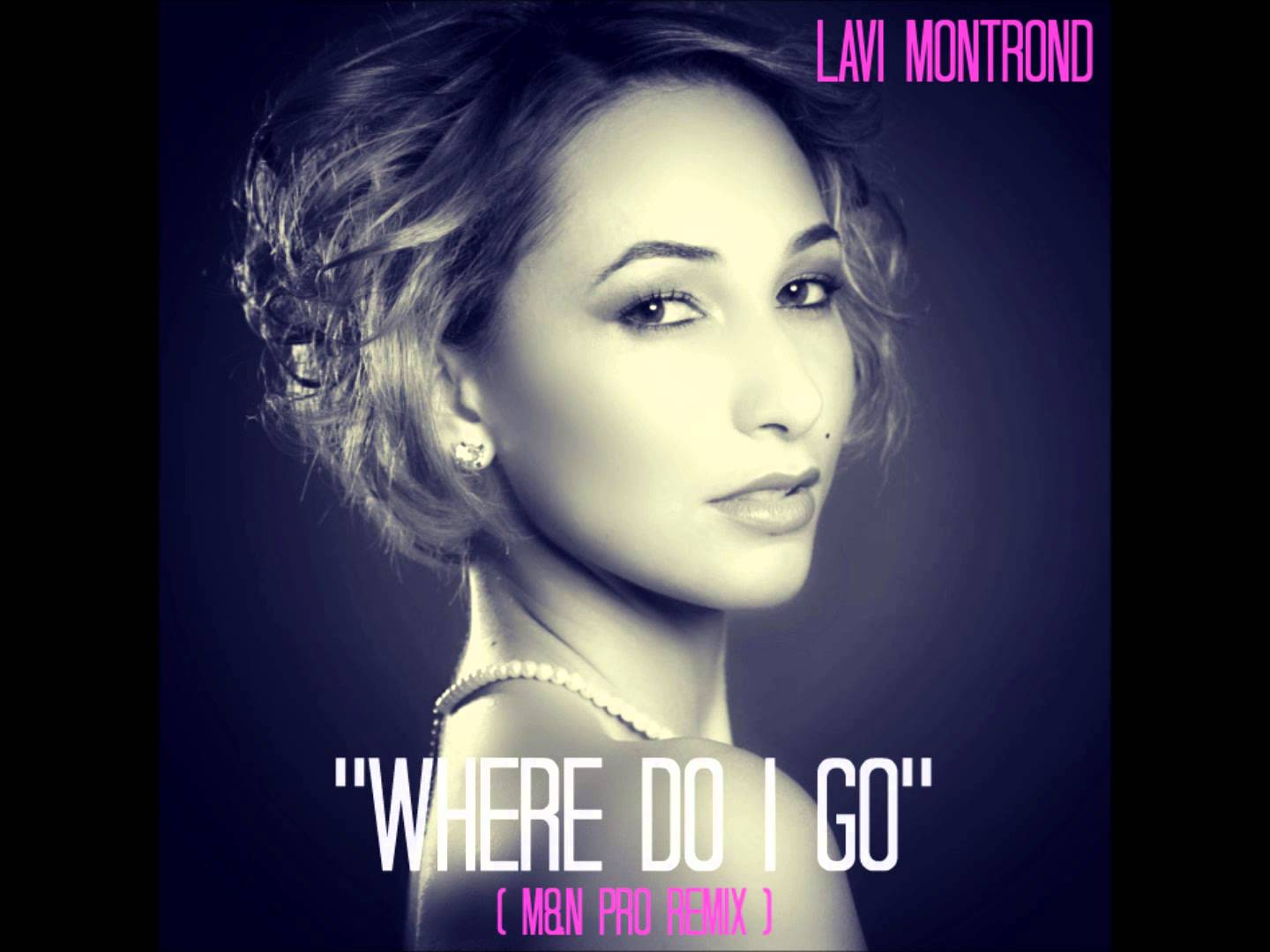 Lavi Montrond – Where Do I Go [M&N Pro Remix] (kizomba)