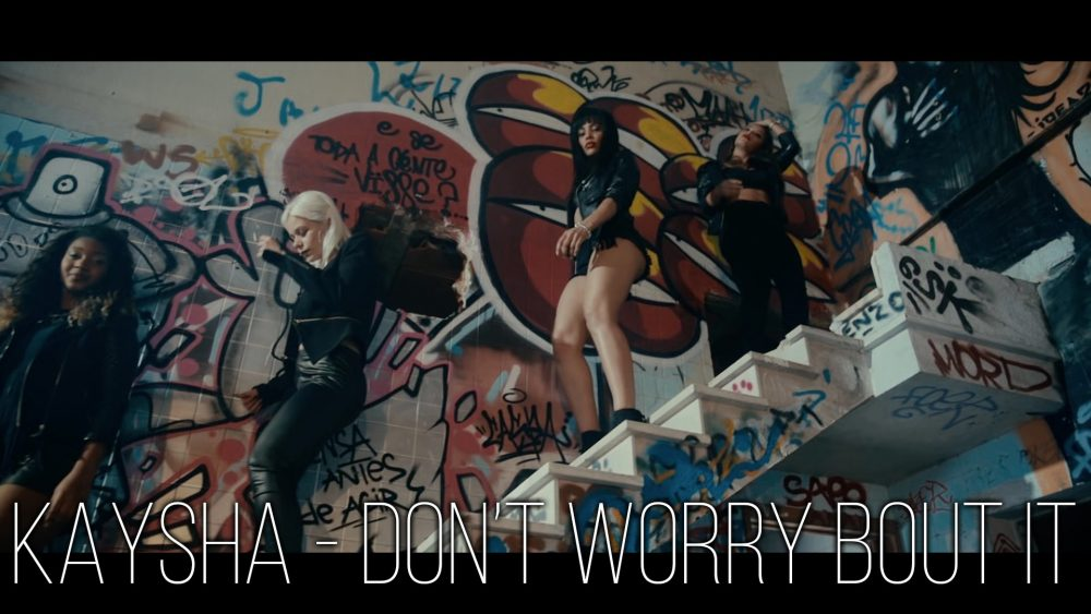 Kaysha – Don't worry bout it