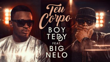 Boy Teddy Feat. Big Nelo – O Teu Corpo