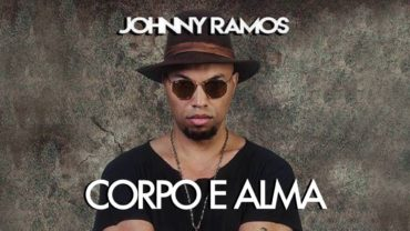 Johnny Ramos – Corpo e Alma