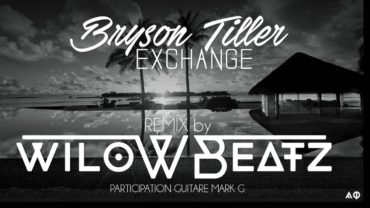 Bryson Tiller – Exchange Remix by WilowBeatz
