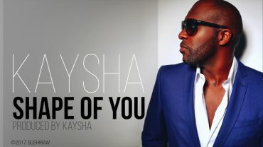 Kaysha – Shape Of You (Kizomba Remix)