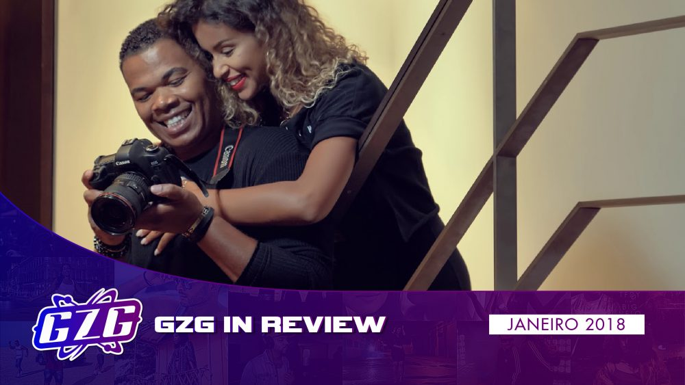 GZG IN REVIEW – Janeiro 2018