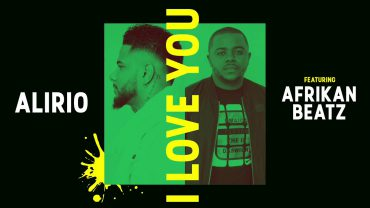 Alirio – I Love You ft. Afrikan Beatz