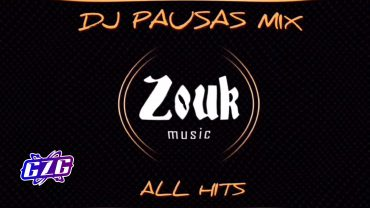 DJ PAUSAS – ZOUK ALL HITS MIX – GZG
